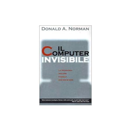 Il Computer Invisibile. La Tecnologia Migliore È Quella Che Non Si Vede