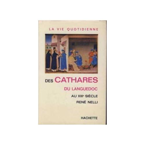 La Vie quotidienne des Cathares du Languedoc au XIII< siècle