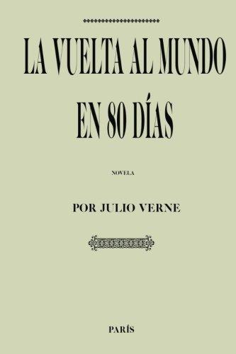 Antología Julio Verne: La vuelta al mundo en 80 días (con notas): Jules Verne, La vuelta al mundo en ochenta días
