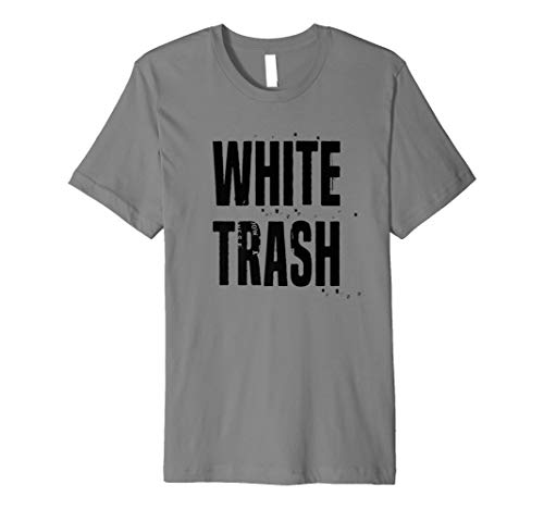 White Trash T-Shirt (Style Southern T-shirt)