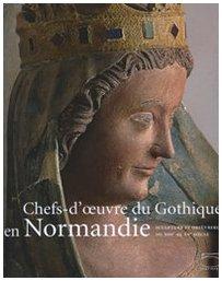 Chef d'oeuvre du gothique en Normandie. Sculpture e orfèvrerie du XIIIau XV siècle. Catalodo della mostra (Caen, 14 giugno-2 novembre 2008) por Catherine Arminjon