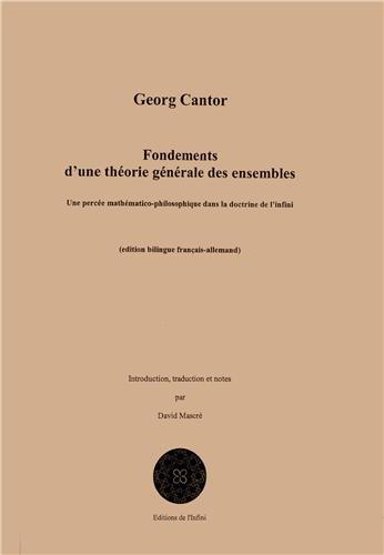 Fondements d'une théorie générale des ensembles : Une percée mathématico-philosophique dans la doctrine de l'infini