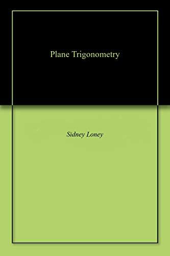Plane Trigonometry By Sl Loney Ebook