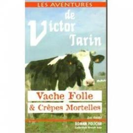 Vaches Folles et Crepes Mortelles