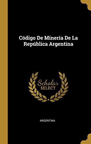 Codigo de Mineria de la Republica Argentina