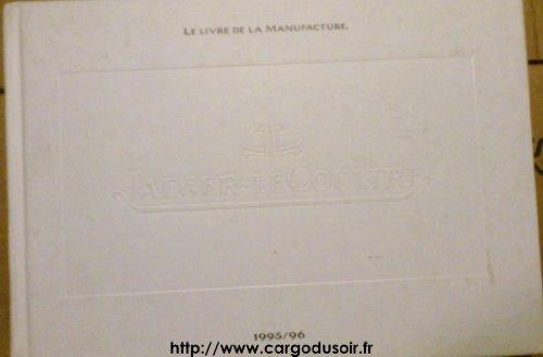 le-livre-de-la-manufacture-jaeger-lecoultre