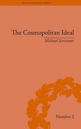 The Cosmopolitan Ideal in the Age of Revolution and Reaction, 1776–1832 (The Enlightenment World)