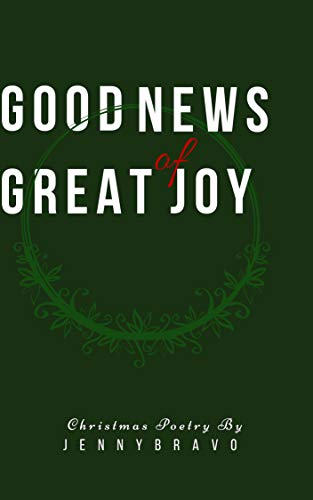 Good News Of Great Joy Christmas Poetry Ebook Jenny Bravo Amazon