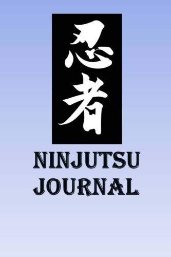 Ninjutsu Journal: Keep track of your Ninjutsu self defense techniques in this Ninjutsu Journal