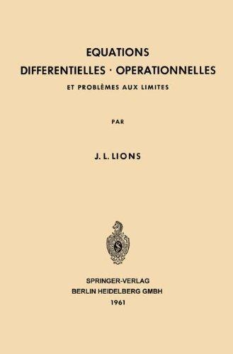 Equations Differentielles Operationnelles: Et Probl????mes aux Limites (Grundlehren der mathematischen Wissenschaften) (German Edition) by Jacques Louis Lions (1961-01-01)