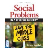 Social Problems in a Diverse Society, Books a la Carte Edition (6th Edition) by Kendall, Diana (2012) Loose Leaf