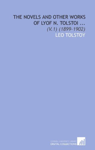 The Novels and Other Works of Lyof N. Tolstoi ...: (V.1) (1899-1902)