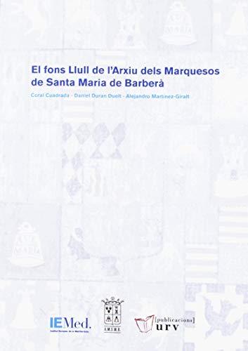 EL FONS LLULL DE L'ARXIU DELS MARQUESOS DE SANTA MARIA DE BARBERÀ por AA.VV