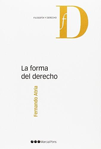 La forma del Derecho (Filosofía y Derecho) por Fernando Atria