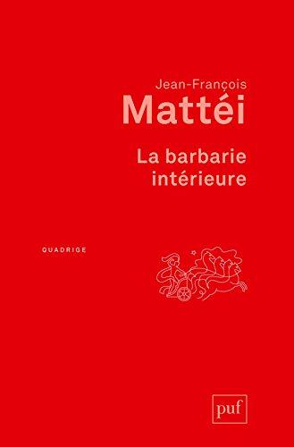 La barbarie intérieure : Essai sur l'immonde moderne par From Presses Universitaires de France - PUF