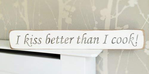Monsety I Kiss Better Than I Cook, solides Schild zum Aufhängen, Holzschilder -