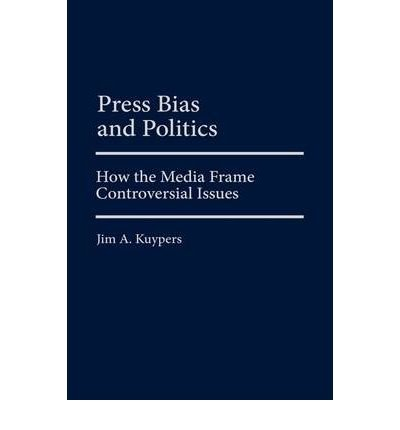 By Jim A Kuypers ( Author ) [ Press Bias...
