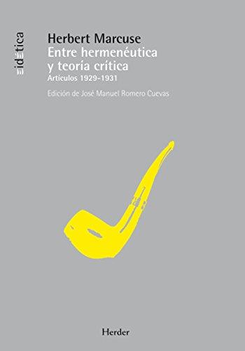 Entre hermeneutica y teoria critica: Articulos 1929-1931 (Eidetica)