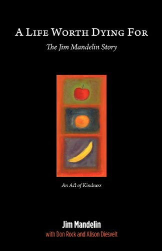 A Life Worth Dying For: The Jim Mandelin Story