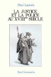 Justice et Police au Xviiie Siecle