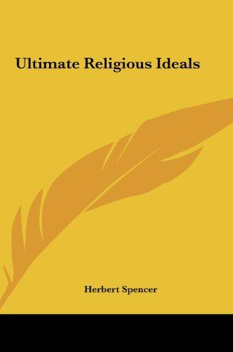 Ultimate Religious Ideals Ultimate Religious Ideals
