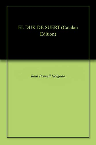 EL DUK DE SUERT (Catalan Edition) eBook: Raül Prunell Holgado ...