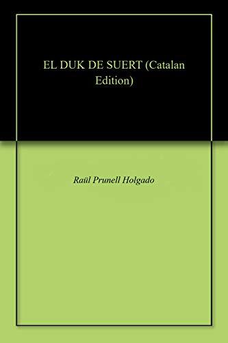 EL DUK DE SUERT (Catalan Edition) eBook: Raül Prunell Holgado ...