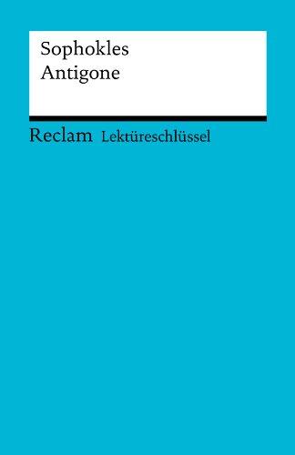 Lektüreschlüssel. Sophokles: Antigone: Reclam Lektüreschlüssel