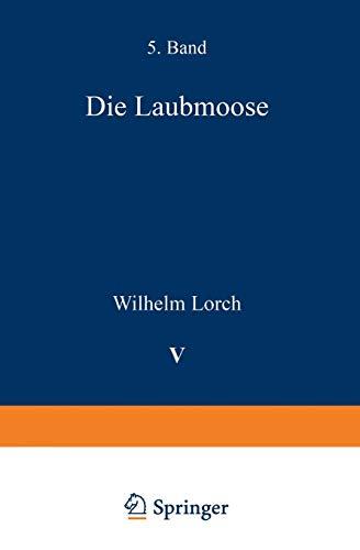 Die Laubmoose (Kryptogamenflora für Anfänger (5), Band 5)