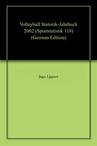 Volleyball Statistik-Jahrbuch 2002 (Sportstatistik 118) (German Edition) por Ingo Lippert