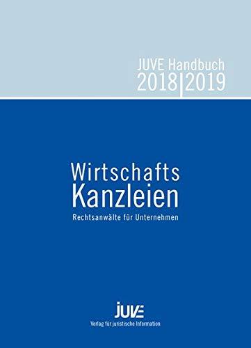 JUVE Handbuch Wirtschaftskanzleien 2018/2019: Rechtsanwälte für Unternehmen