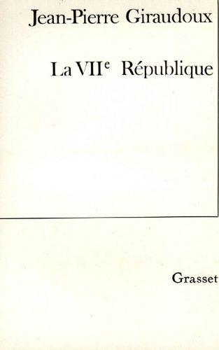 Pdf livres anglais à télécharger gratuitement La VIIe république (essai français) B005OW8I9Y PDF