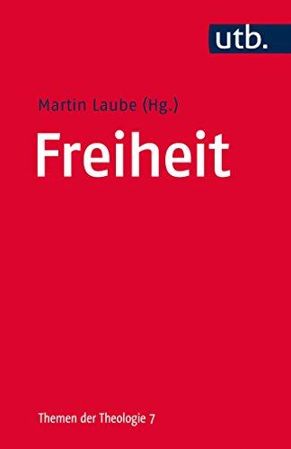 Freiheit (Themen der Theologie, Band 3771)