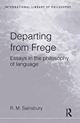 [(Departing from Frege : Essays in the Philosophy of Language)] [By (author) Mark Sainsbury] published on (September, 2002)