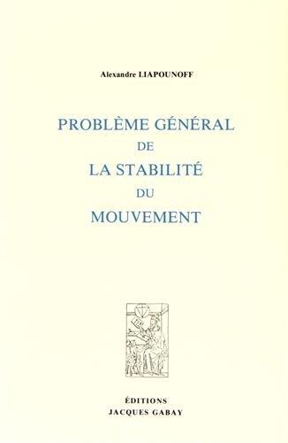 Problème général de la stabilité du mouvement par Alexandre Liapounoff