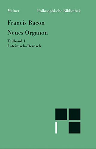 Neues Organon. (Novum Organon). Lat./Dt / Neues Organon. Teilband 1 (Philosophische Bibliothek)