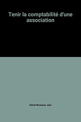 Tenir la comptabilité d'une association par Jean Delval-Mouzaoui