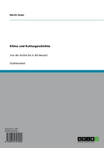 Klima und Kulturgeschichte: Von der Antike bis in die Neuzeit (German Edition)
