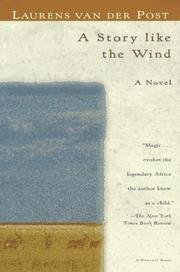 A Story Like the Wind by Laurens Van der Post (1972-06-15)