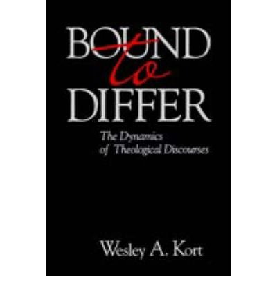 [(Bound To Differ: The Dynamics Theo)] [Author: Wesley A. Kort] published on (March, 2006)
