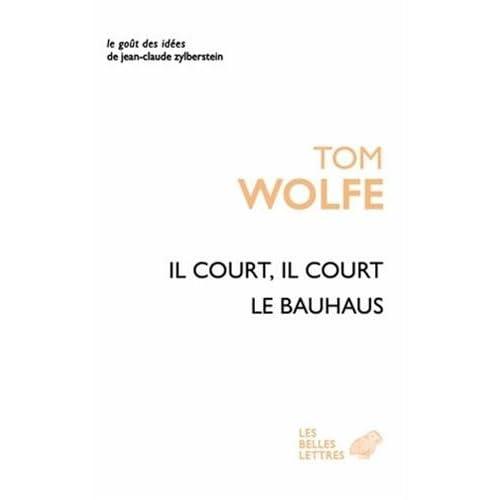 Il court il court le Bauhaus: Essai sur la colonisation de l'architecture
