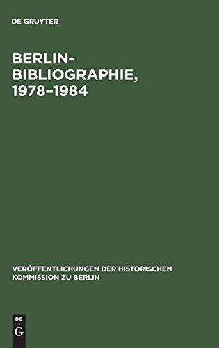Berlin-Bibliographie, 1978–1984: In der Senatsbibliothek Berlin (Veröffentlichungen der Historischen Kommission zu Berlin, Band 69) (Korb Bibliothek)