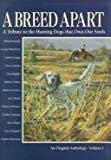 A Breed Apart: A Tribute to the Hunting Dogs That Own Our Souls: An Original Anthology - Volume I illustrated edition by Evans, George Bird, Fergus, Jim, Waterman, Charles (1995) Hardcover