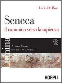 Lumina. Seneca, il cammino verso la sapienza. Per i Licei e gli Ist. magistrali. Con CD-ROM