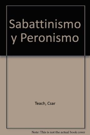 Sabattinismo y Peronismo