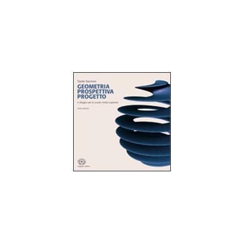 Geometria Prospettiva Progetto. Con Espansione Online. Per Le Scuole Superiori