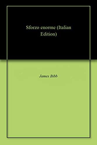 Sforzo enorme (Italian Edition) eBook: James Bibb: Amazon.es ...
