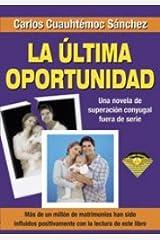 La ultima oportunidad (Spanish Edition) Broché
