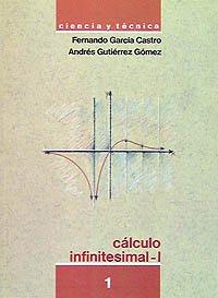 Cálculo infinitesimal I. 1 (Ciencia Y Técnica) por Fernando García Castro