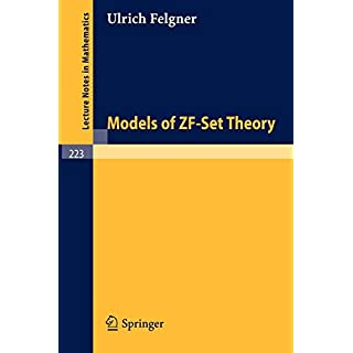 Models of ZF-set theory (Lecture notes in mathematics 223)